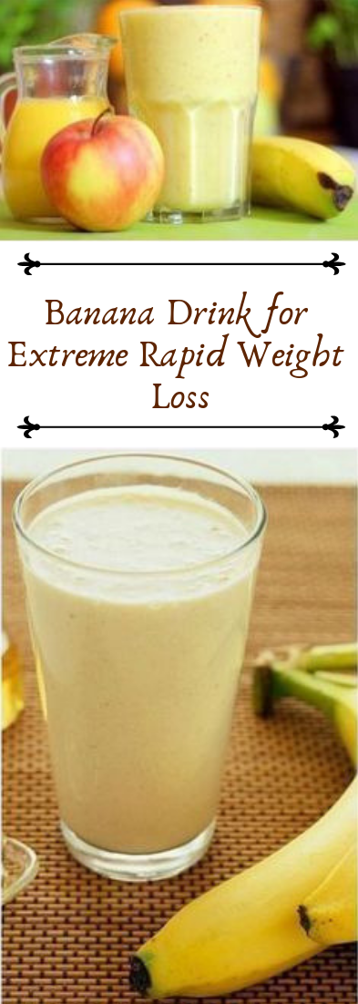 Banana Drink for Extreme Rapid Weight Loss #healthydrink