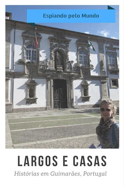 O LARGO da Câmara e o Largo dos LARANJAIS. Guimarães