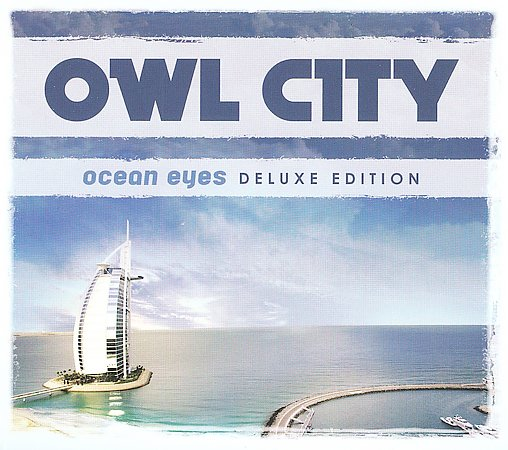 Owl City - Ocean Eyes [Deluxe Edition] (2010) ~ stayhappyCORE