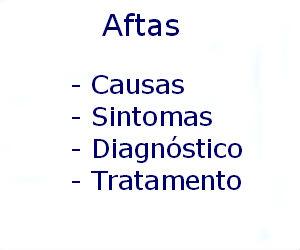Aftas causas sintomas diagnóstico tratamento prevenção riscos complicações