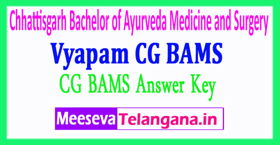 Bachelor of Ayurveda Medicine and Surgery Chhattisgarh Vyapam CG BAMS Answer Key 2018 Download