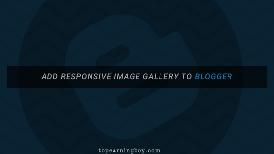 Amazing and Responsive Image Gallery in Blogger