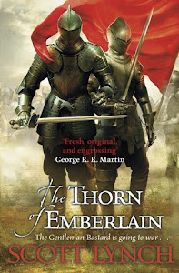 The Thorn of Emberlain (Gentleman Bastard #4) by Scott Lynch