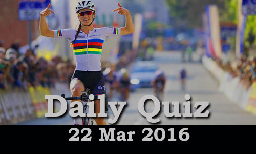 Daily Current Affairs Quiz - 22 Mar 2016
