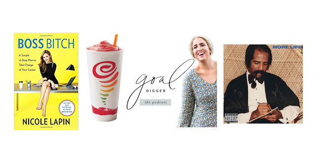 Boss Bitch Book, Nicole Lapin, Jamba Juice Smoothies, Goal Digger Podcast, Drake More Life, College Blogger, Lifestyle Blogger