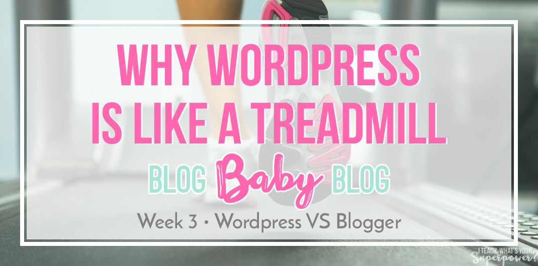 Wordpress or Blogger? How to know when to make the switch.