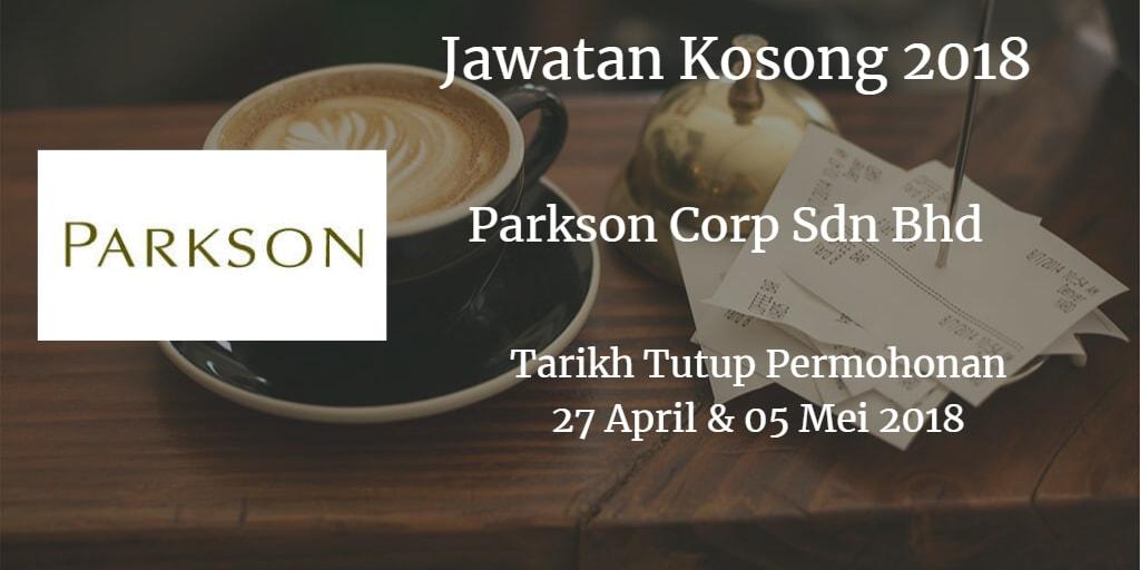 Jawatan Kosong PARKSON CORP SDN BHD 27 April & 05 Mei 2018
