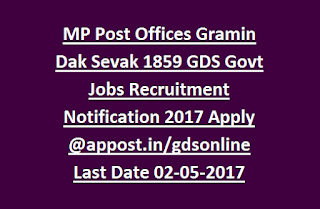 MP Post Offices Gramin Dak Sevak 1859 GDS Govt Jobs Recruitment Notification 2017 Apply Online @appost.in/gdsonline Last Date 02-05-2017