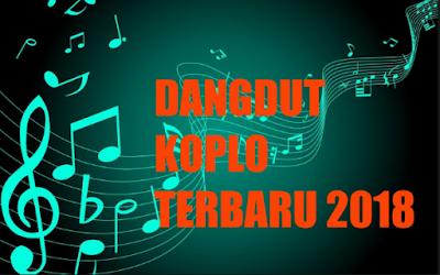 Download Kumpulan Lagu Dangdut Koplo 2018 Mp3 Terbaru