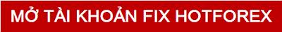 Mở tài khoản FIX HotForex