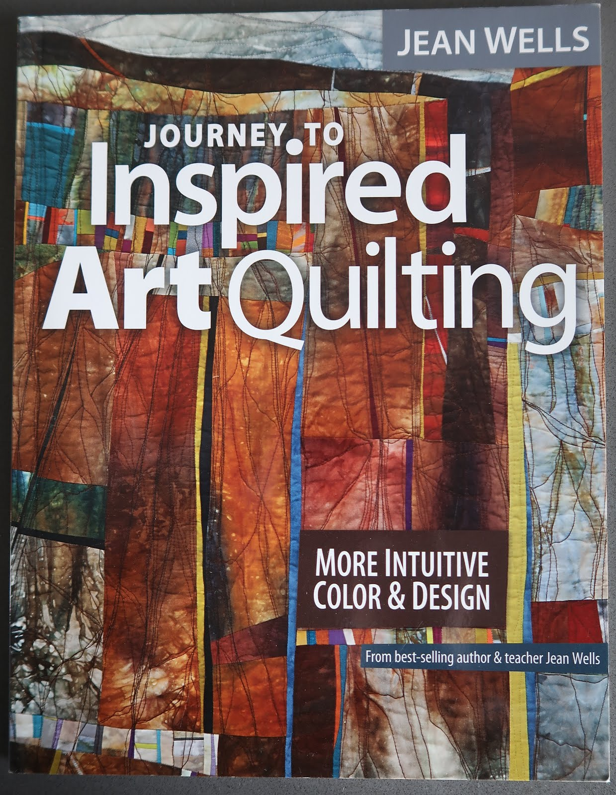Inspired Art Quilting by Jean Wells (click!)