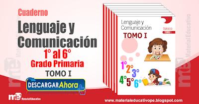 Lenguaje y Comunicación 1° al 6° grado primaria TOMO I