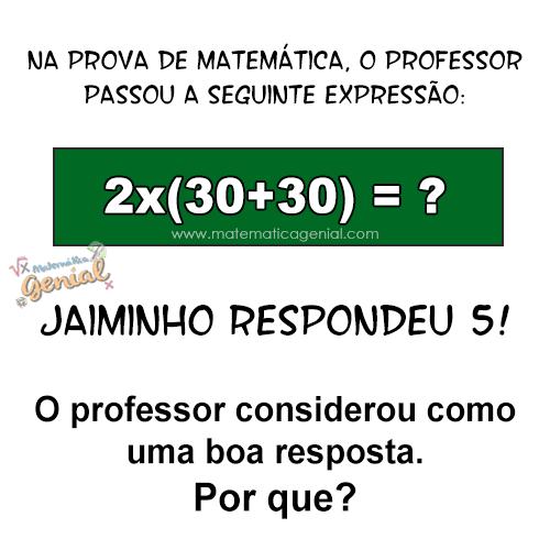 Na prova de matemática, o professor passou a seguinte expressão: