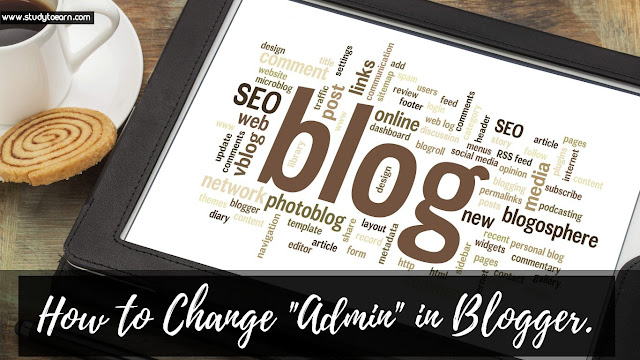 "How to Change ""Admin""  Email ID in Blogger."