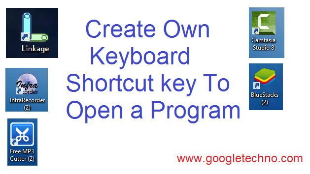 How To Create Own Keyboard Shortcut key To Open a Program