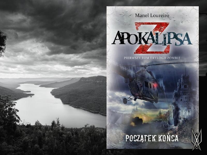 """Manuel Loureiro, """"Apokalipsa Z. Początek końca"""", powieść, literatura, książka, recenzja, zombie, apokalipsa"""
