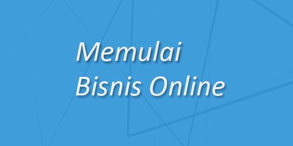 Langkah Awal Memulai Bisnis Online Untuk Pemula