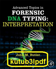 download advanced topics in forensic dna typing (interpretation) pdf John M. Butler
