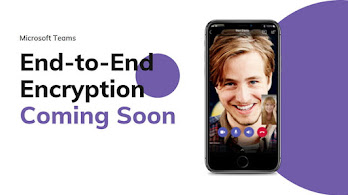 End-to-end encryption coming soon to Microsoft Teams; making the VoIP calls more secure