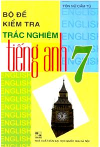 Bộ Đề Kiểm Tra Trắc Nghiệm Tiếng Anh 7 - Tôn Nữ Cẩm Tú