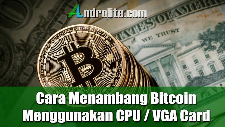Cara Menambang Bitcoin Menggunakan CPU / VGA Card