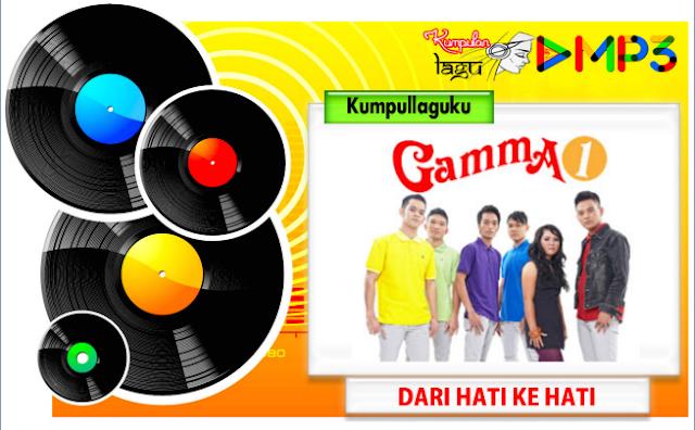Lagu Gamma1 Dari Hati Ke Hati Terbaru