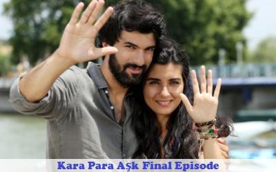 Kara Para Ask Final Episode: 54 th Episode