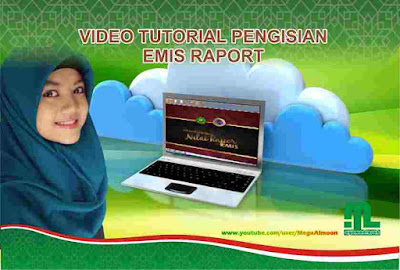 dan Channel Youtube MegaAlmoon menciptakan video tutorial cara pengisian Aplikasi Raport Emis Video Tutorial Aplikasi Raport Emis Terbaru