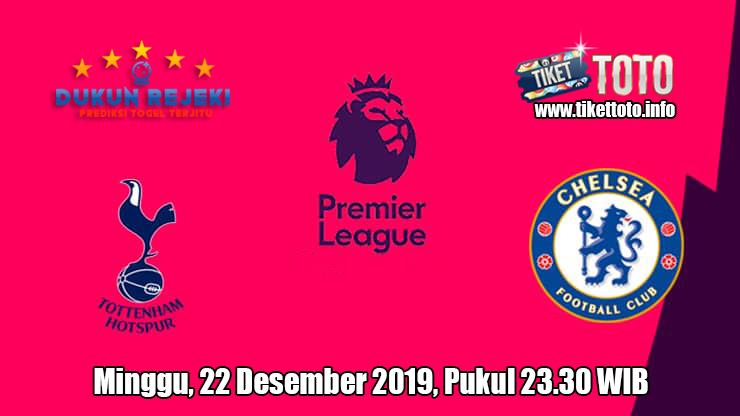 Prediksi Tottenham Hotspur VS Chelsea 22 Desember 2019