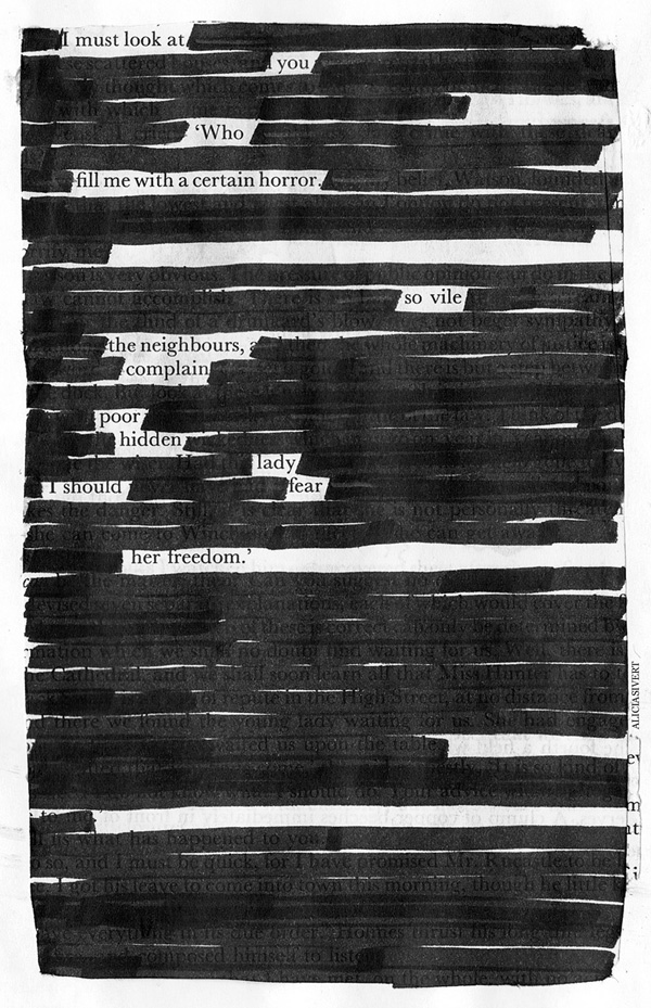 i must look at you who fill me with a certain horror so vile the neighbours complain poor hidden lady I should fear her freedom, aliciasivert, alicia sivertsson, blackout poem, poem, macabre, morbid, love, black and white, poetry, poesi, överstrykningspoesi, makaber, svartvitt, sherlock holmes