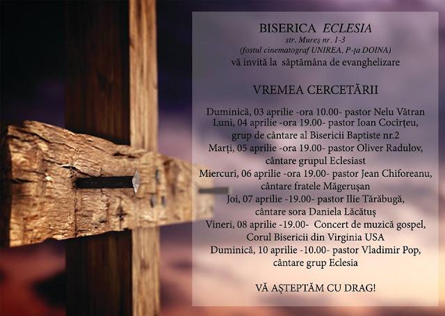 Evanghelizare la Biserica Eclesia din Timisoara( 03-10 aprilie 2016)