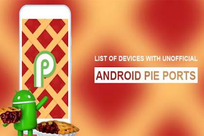 Inilah Daftar Perangkat Yang Dapat Dipasang Android 9.0 Pie ROM Port