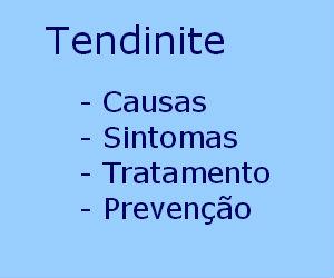 Tendinite causas sintomas diagnóstico tratamento prevenção