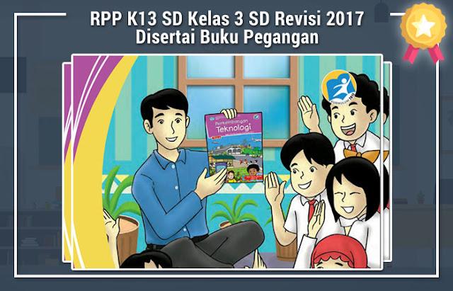 RPP K13 SD Kelas 3 SD Revisi 2017 Disertai Buku Pegangan