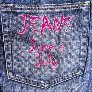 Jeans in June & July