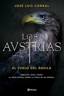 Los Austrias. El vuelo del águila - José Luis Corral (2016)