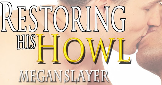 Book Blast & Giveaway ~ Restoring His Howl, Sanctuary #10, by Megan Slayer