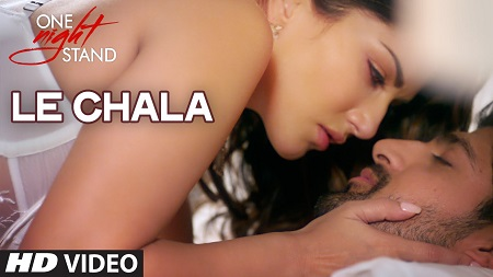 LE CHALA ONE NIGHT STAND Sunny Leone New Bollywood Songs 2016 Tanuj Virwani Jeet Gannguli
