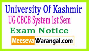 University Of Kashmir UG CBCB System 1st Sem 2017 Exam Notice