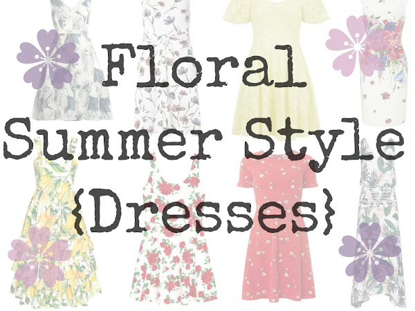 Floral Summer Style - Dresses