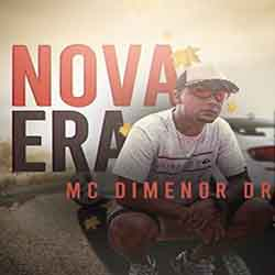 Nova Era – MC Dimenor DR
