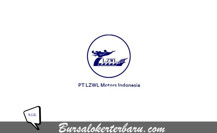 Lowongan Kerja di PT LZWL Motors Indonesia