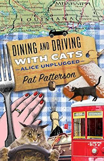 Dining and Driving with Cats - Alice Unplugged a food lover's delight by Pat Patterson