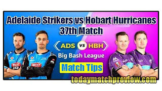 Today BBL 37th Match Prediction Hobart Hurricanes vs Adelaide Strikers