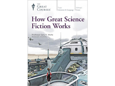 How Great Science Fiction Works - Great Courses by Gary K. Wolfe