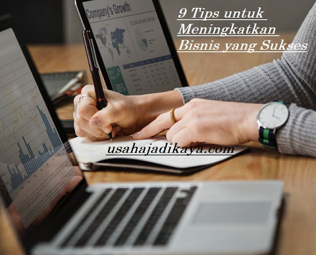 9 Tips untuk Meningkatkan Bisnis yang Sukses