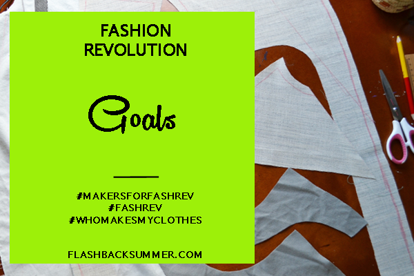 Flashback Summer - Fashion Revolution 2016: Goals