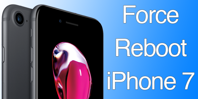 Force Reboot iPhone 7