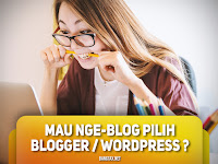 Nge-Blog: Pilih Blogger atau WordPress?