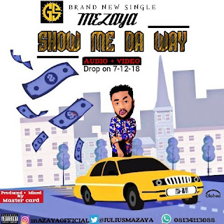 VIDEO + AUDIO: Mezaya – Jehovah Show Me Da Way (Directed by DMaxy filmz) | @Juliusmezaya